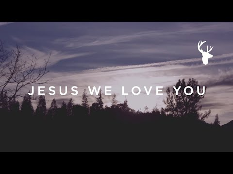 Jesus We Love You (Official Lyric Video) - Paul McClure | We Will Not Be Shaken