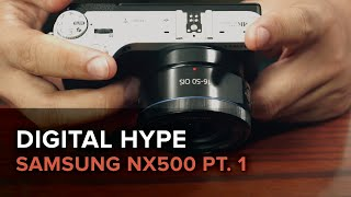 Samsung NX500 Full-Stop Review Pt.  1