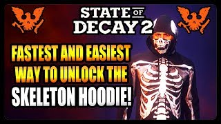 How To Unlock The Skeleton Hoodie in State of Decay 2! FASTEST and EASIEST Way!