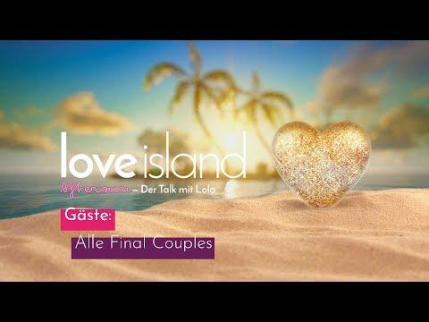 Aftersun - Der Talk mit Lola (#14) | Gäste: Final Couples | Love Island - Staffel 3