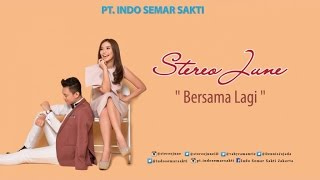 Stereo June - Bersama Lagi (Official Music Video)