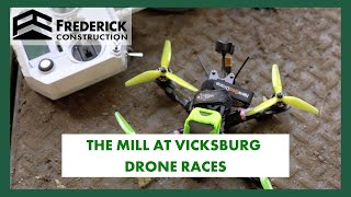 The Mill At Vicksburg Drone Races