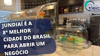 Jundiaí é a oitava melhor cidade do Brasil para se abrir um negócio