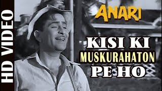Kisi ki Muskurahaton Pe Ho- Full Video | Anari | Raj Kapoor & Nutan | Mukesh |Bollywood Classic Song