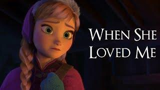 ► Anna & Elsa - When she loved me