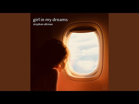 Girl in My Dreams (Song) by Stephan Altman