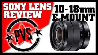 The Sony 10-18mm - Lens Review