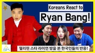 Koreans React to Ryan Bang [ASHanguk]