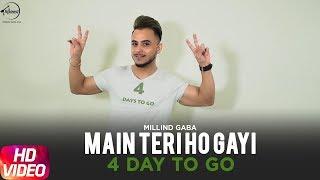 Main Teri Ho Gayi | Millind Gaba | 4 Day to Go | Speed Records