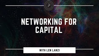Networking for Capital with Len Lanzi of the Preccelerator