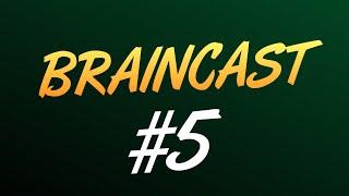 Braincast #5 - Золотая Кнопка, Windows 10 и т.д