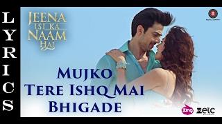 Mujko Tere Ishq Mai Bhigade 2017 song Lyrics   - YouTube