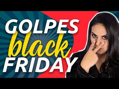 BLACK FRIDAY! Como evitar os GOLPES MAIS COMUNS!