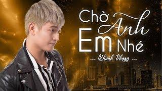 Chờ Anh Em Nhé - Khánh Phong [Video Lyrics]
