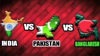 India, Pakistan and Bangladesh Comparison in 2018