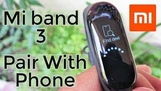 Mi Band 3 India How To Pair With Phone