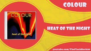 Colour - Heat Of The Night (Club Mix)