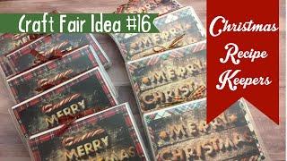 Craft Fair Idea #16:  Christmas Recipe Keepers | 2017