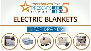 Best Electric Blanket Reviews  – How to Choose the Best Electric Blanket