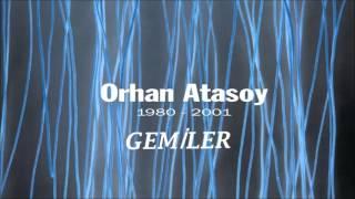 Orhan Atasoy - Gemiler  [1980 - 2001 © 2009 KALAN MÜZİK]