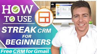 How to Use Streak CRM | Free CRM Software for Gmail (Streak Tutorial for Beginners)