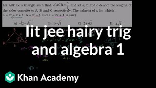 IIT JEE Hairy Trig and Algebra (part 1)