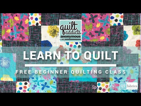 Learn to Quilt! - Completely FREE Beginner Quilting Videos and Pattern - Quilt Addicts Anonymous