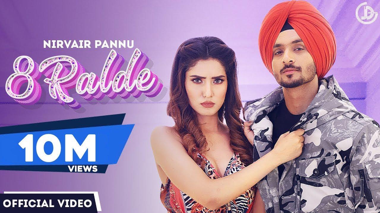 8 Ralde : Nirvair Pannu (Full Video) Latest Punjabi Song 2021 | New Punjabi Songs 2021| Nirvair Pannu Lyrics