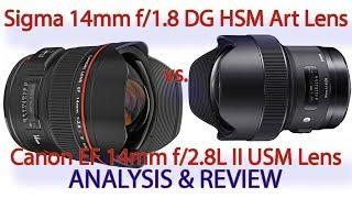 SIGMA 14mm f/1.8 DG OS HSM ART LENS VS. CANON EF 14mm f/2.8L II USM LENS - ANALYSIS & REVIEW