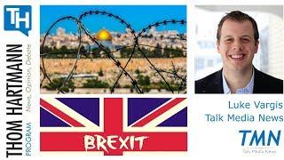 U.N. Votes 14-1 Against US on Jerusalem + Brexit Update (Luke Vargis - Talk Media News)