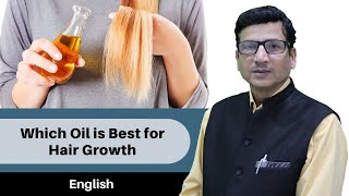 Which Oil is Best for Hair Growth | Dr. Anil K Garg ( Hair Transplant Surgeon )