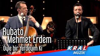 Öyle Bir Yerdeyim Ki - Rubato & Mehmet Erdem