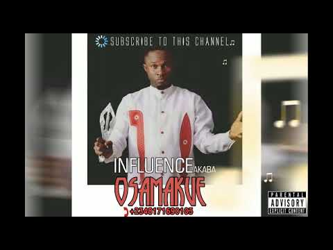 Osamakue By Influence Akaba download YouTube video in MP3
