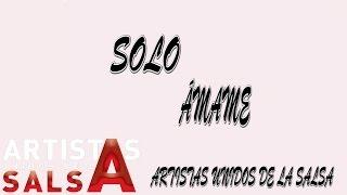 Artistas Unidos de la Salsa - Solo Amame (Lyric Video)