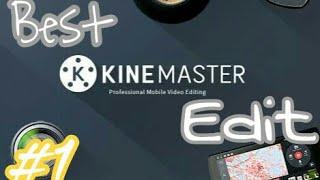 5 best KINEmaster edit