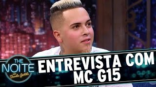 Entrevista com MC G15 | The Noite (10/03/17)