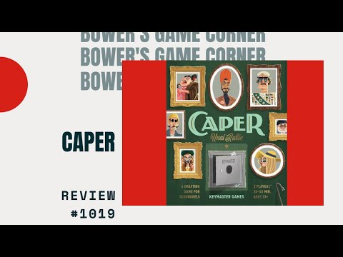 Bower's Game Corner: Caper Review