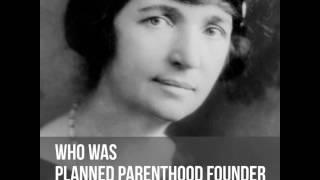 Margaret Sanger: Eugenicist And Founder Of Planned Parenthood