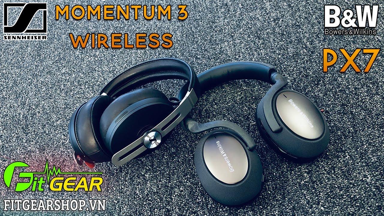 Sennheiser MOMENTUM 3 Wireless vs Bowers&Wilkins PX7 | So tài giữa 2 chiếc tai nghe chống ồn CAO CẤP