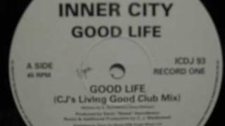 Inner City   Good Life   (CJ's Living Good Club Mix)