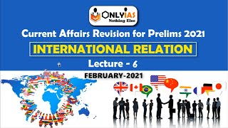 International Relations | Lecture 6 | Prelims Revision 2021 | February 2021 | #UPSC #CSE #IAS