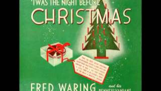 'Twas The Night Before Christmas - Fred Waring and The Pennsylvanians - 1942