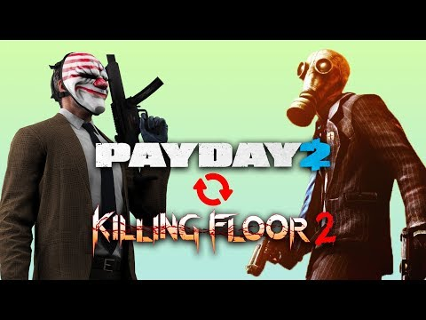 Payday/Killing Floor Crossover