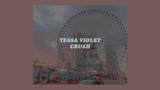 「Crush - Tessa Violet (lyrics)🍭