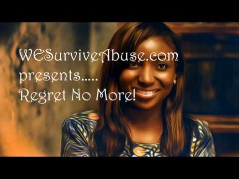WESurviveAbuse presents: Regret No More!