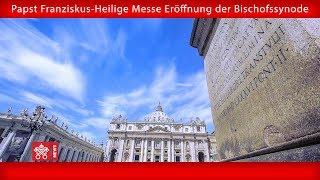 Papst Franziskus - Petersplatz - Heilige Messe Eröffnung der Bischofssynode 2018-10-03