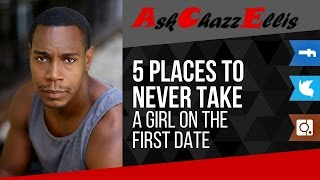 5 Places to never take a girl on a first date