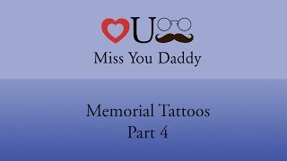Miss You Daddy- Memorial Tattoos (Part 4)