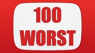 The 100 WORST YouTube Channels