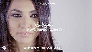 Sarayma   Algo Especial En Ti (Video Oficial)